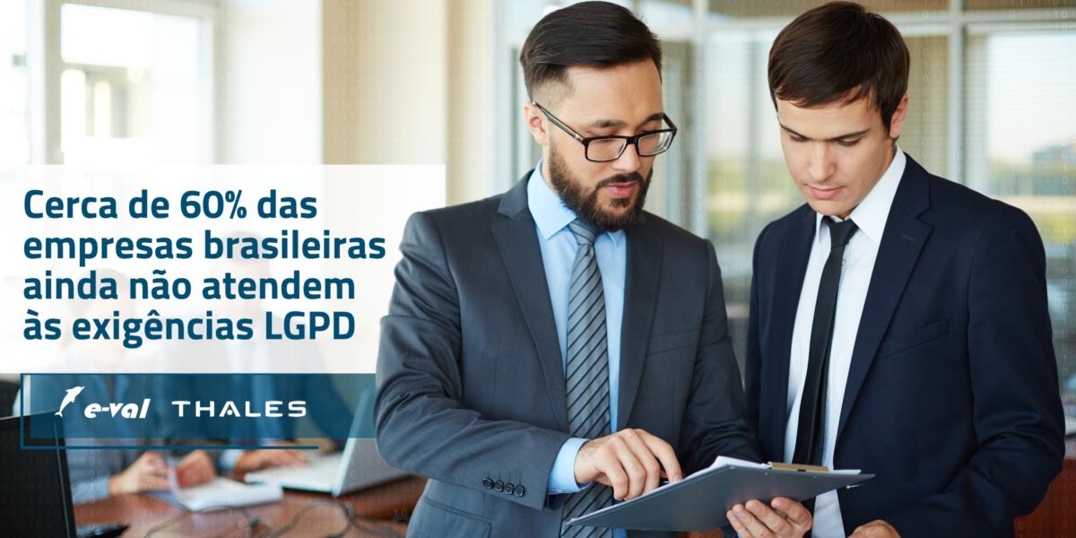Cerca de sessenta por cento das empresas brasileiras ainda não atendem às exigências LGPD